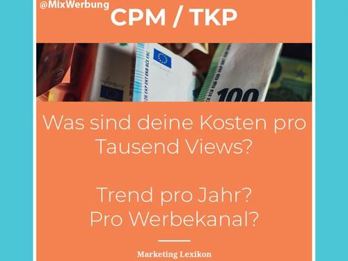 TKP - Tausend-Kontakt-Preis - CPM - Cost per Mille